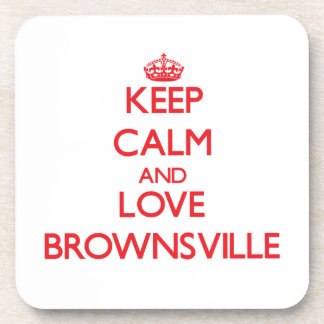 Keep Calm and Love Brownsville Coasters