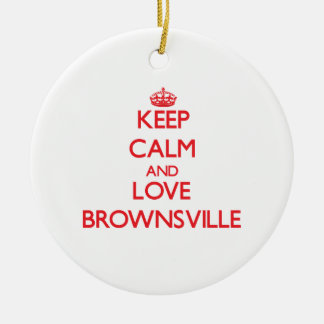 Keep Calm and Love Brownsville Round Ceramic Decoration