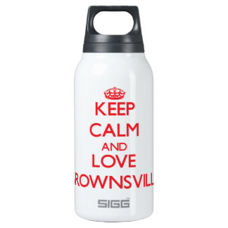 Keep Calm and Love Brownsville