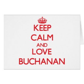 Keep calm and love Buchanan Card