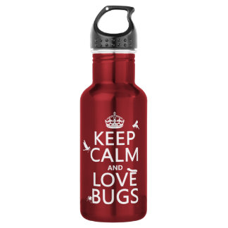 Keep Calm and Love Bugs (any background color) 532 Ml Water Bottle