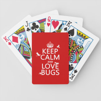 Keep Calm and Love Bugs (any background color) Bicycle Playing Cards