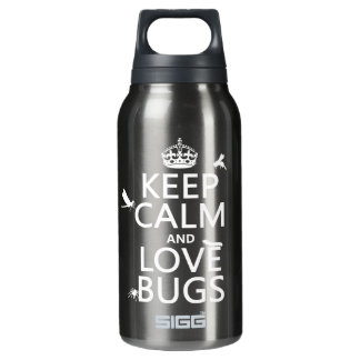 Keep Calm and Love Bugs (any background color) Insulated Water Bottle