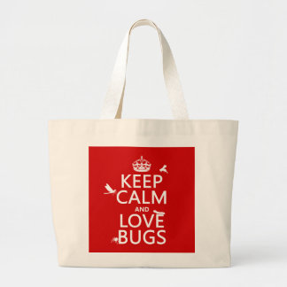 Keep Calm and Love Bugs (any background color) Large Tote Bag