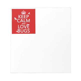 Keep Calm and Love Bugs (any background color) Notepad
