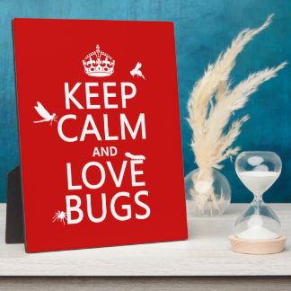 Keep Calm and Love Bugs (any background color) Plaque