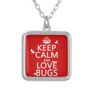 Keep Calm and Love Bugs (any background color) Silver Plated Necklace