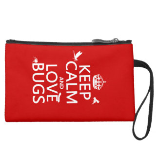 Keep Calm and Love Bugs (any background color) Suede Wristlet