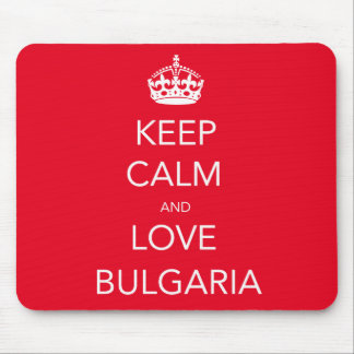 Keep Calm and Love Bulgaria Mouse Pad
