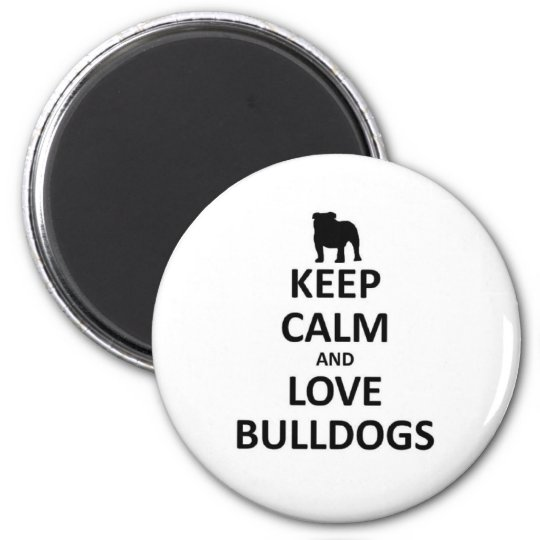 Keep calm and love bulldogs 6 cm round magnet