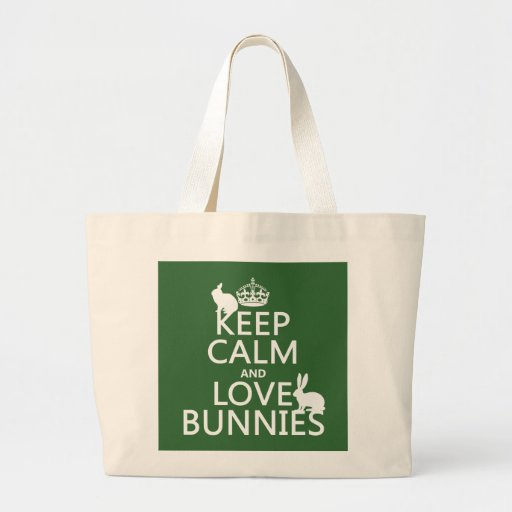 Keep Calm and Love Bunnies - all colors Canvas Bags