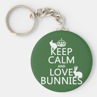 Keep Calm and Love Bunnies - all colors Basic Round Button Key Ring