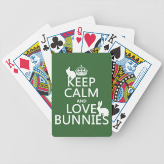 Keep Calm and Love Bunnies - all colors Bicycle Playing Cards