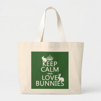 Keep Calm and Love Bunnies - all colors Large Tote Bag
