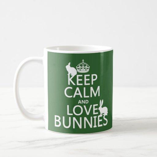Keep Calm and Love Bunnies - all colors Mug