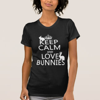 Keep Calm and Love Bunnies - all colors T-Shirt