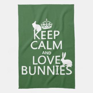 Keep Calm and Love Bunnies - all colors Tea Towel