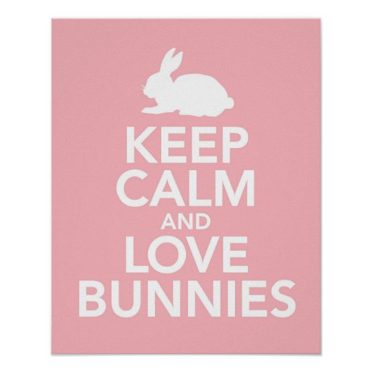 Keep Calm and Love Bunnies print or poster
