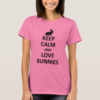 Keep calm and love Bunnies T-Shirt
