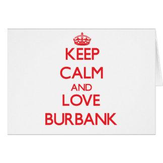 Keep Calm and Love Burbank Greeting Card