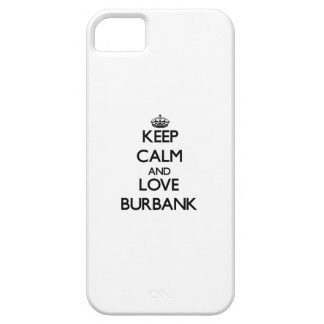 Keep Calm and love Burbank iPhone 5 Case