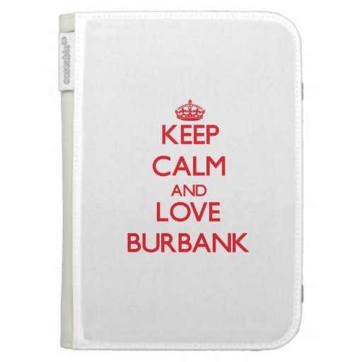 Keep Calm and Love Burbank Kindle Folio Case