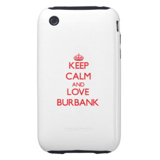 Keep Calm and Love Burbank iPhone 3 Tough Covers