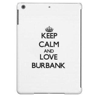 Keep Calm and love Burbank iPad Air Cover