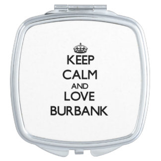 Keep Calm and love Burbank Compact Mirrors