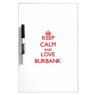 Keep Calm and Love Burbank Dry-Erase Boards