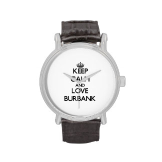 Keep Calm and love Burbank Wristwatches