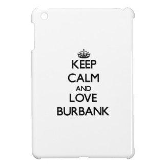 Keep Calm and love Burbank iPad Mini Case