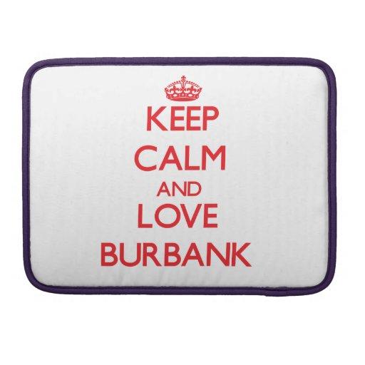 Keep Calm and Love Burbank MacBook Pro Sleeves