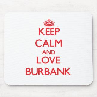 Keep Calm and Love Burbank Mousepad