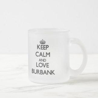 Keep Calm and love Burbank Mugs