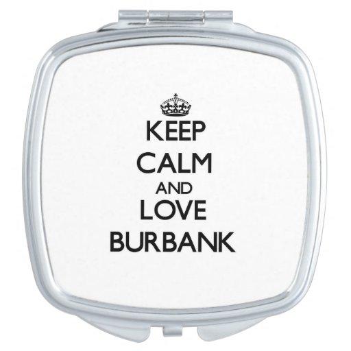 Keep Calm and love Burbank Travel Mirrors