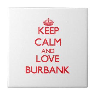 Keep Calm and Love Burbank Ceramic Tile