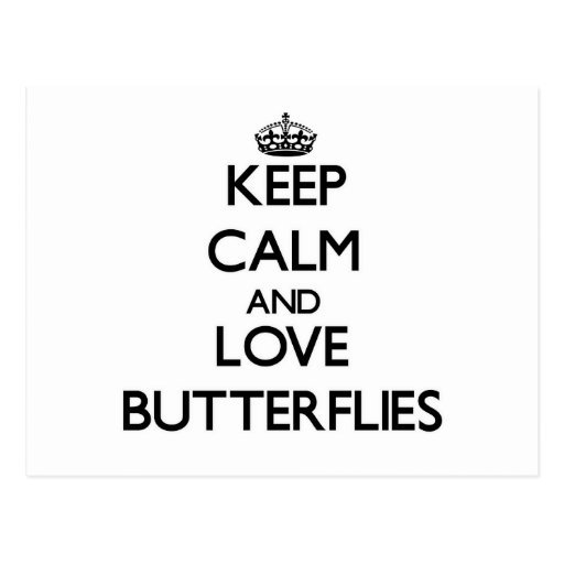 Keep calm and Love Butterflies Postcards