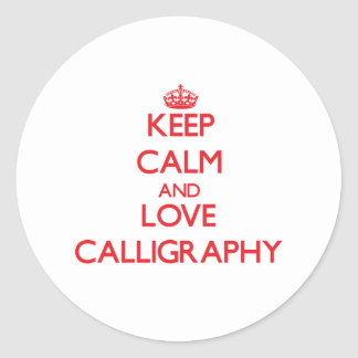 Keep calm and love Calligraphy Round Sticker