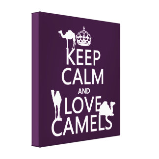 Keep Calm and Love Camels (all colors) Canvas Print