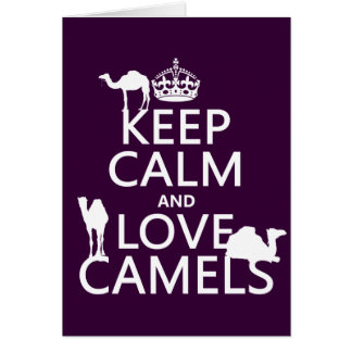 Keep Calm and Love Camels (all colors) Card