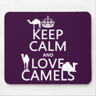 Keep Calm and Love Camels (all colors) Mouse Mat
