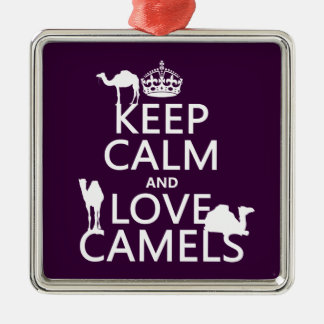 Keep Calm and Love Camels (all colors) Silver-Colored Square Decoration