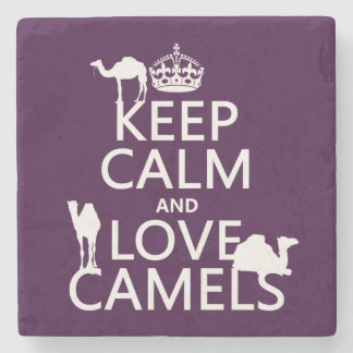 Keep Calm and Love Camels (all colors) Stone Coaster