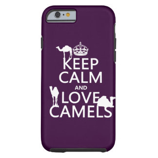 Keep Calm and Love Camels (all colors) Tough iPhone 6 Case