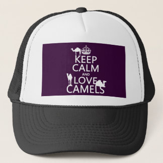 Keep Calm and Love Camels (all colors) Trucker Hat