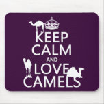 Keep Calm and Love Camels (all colours) Mouse Pad