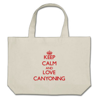 Keep calm and love Canyoning Canvas Bags