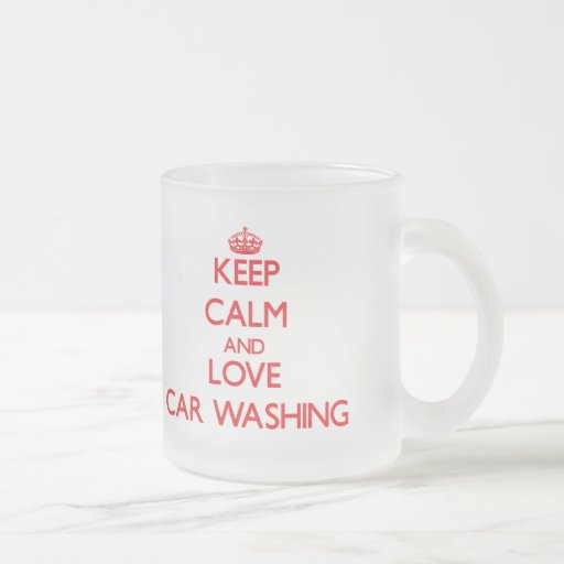 Keep calm and love Car Washing Coffee Mugs