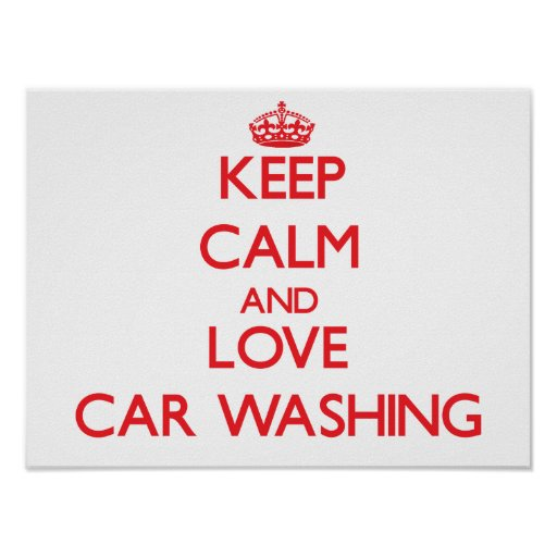 Keep calm and love Car Washing Posters